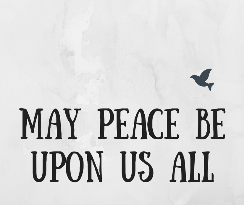 May peace be upon us all..jpg